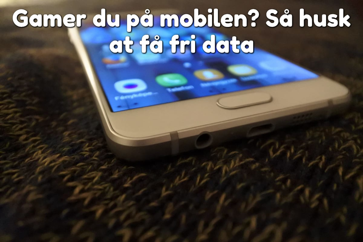 Gamer du på mobilen? Så husk at få fri data