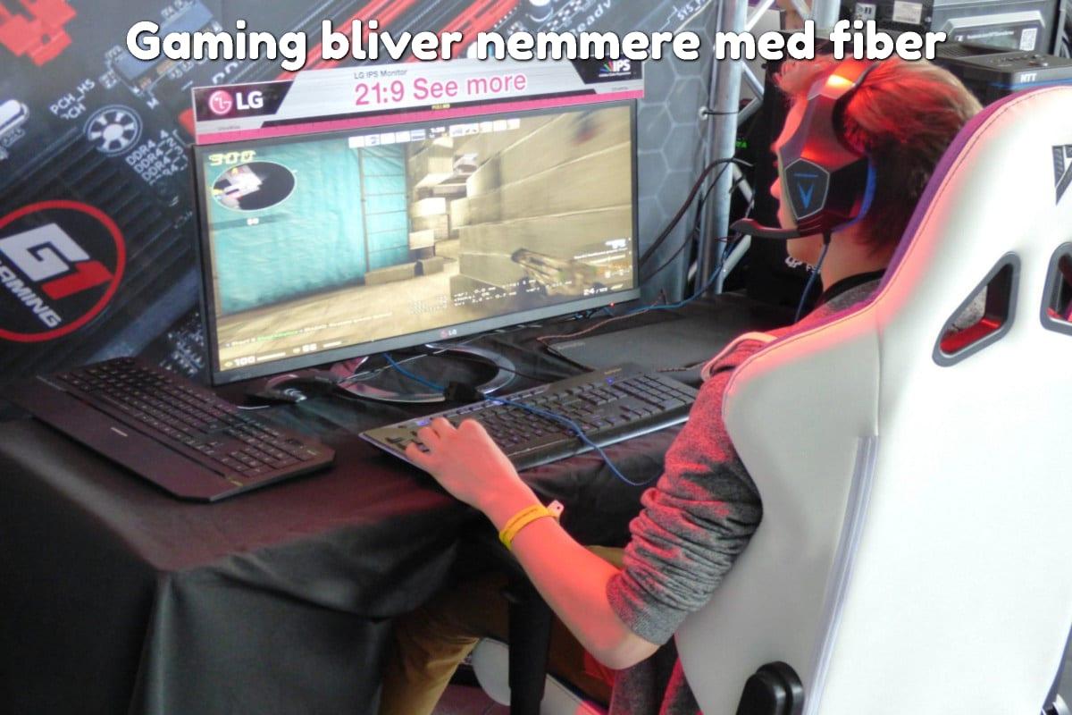 Gaming bliver nemmere med fiber